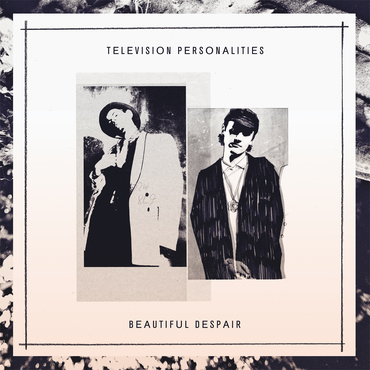 Television personalities   beautiful despair cover