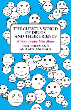 The curious world of drugs and their friends a very trippy miscellany